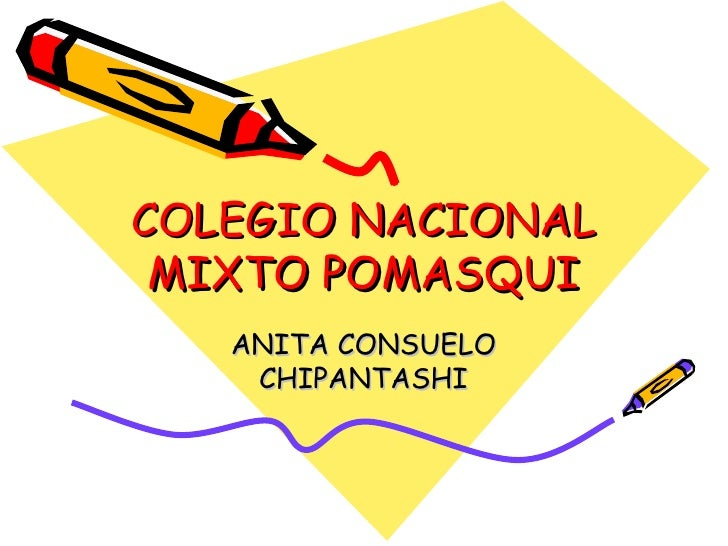 COLEGIO NACIONAL MIXTO POMASQUI ANITA CONSUELO CHIPANTASHI