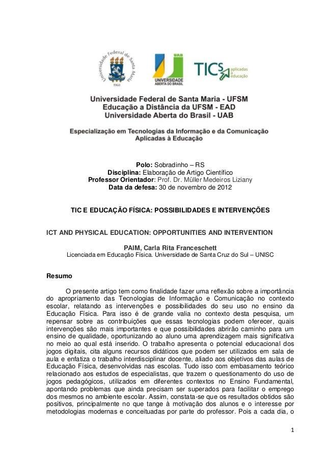 1Polo: Sobradinho – RSDisciplina: Elaboração de Artigo CientíficoProfessor Orientador: Prof. Dr. Müller Medeiros LizianyDa...