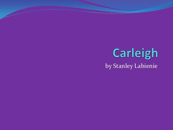 Carleigh