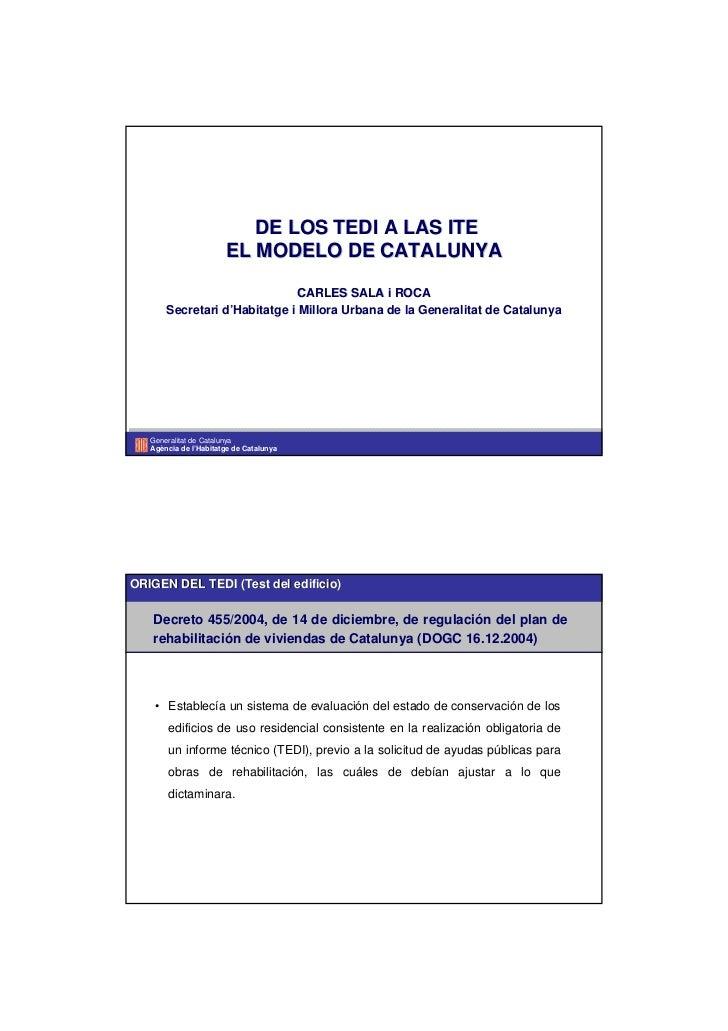 DE LOS TEDI A LAS ITE                       EL MODELO DE CATALUNYA                               CARLES SALA i ROCA       ...