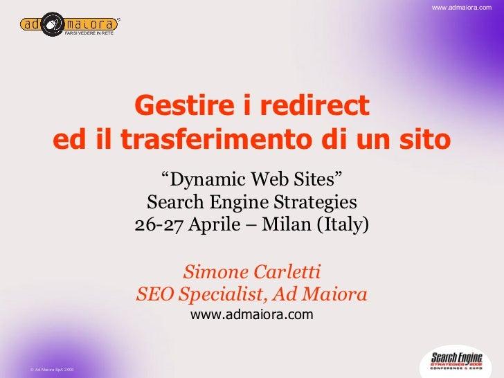 """Gestire i redirect ed il trasferimento di un sito """" Dynamic Web Sites"""" Search Engine Strategies 26-27 Aprile – Milan (Ital..."""