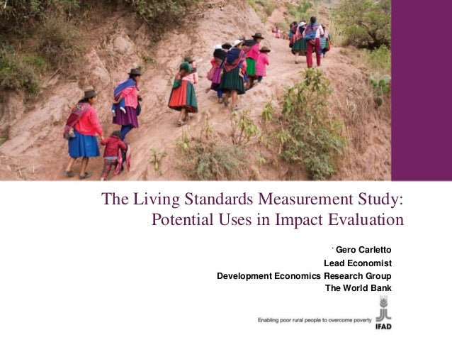 The Living Standards Measurement Study:      Potential Uses in Impact Evaluation                                      Ger...