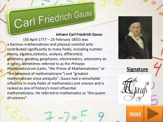 research paper carl friedrich gauss Gauss, carl friedrich (1777-1855) the german scientist and mathematician gauss is frequently he was called the founder of modern mathematics his work is astronomy and physics is nearly as significant as that in mathematicsgauss was born on april 30 .