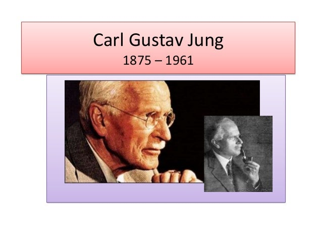 Carl Gustav Jung 1875 – 1961