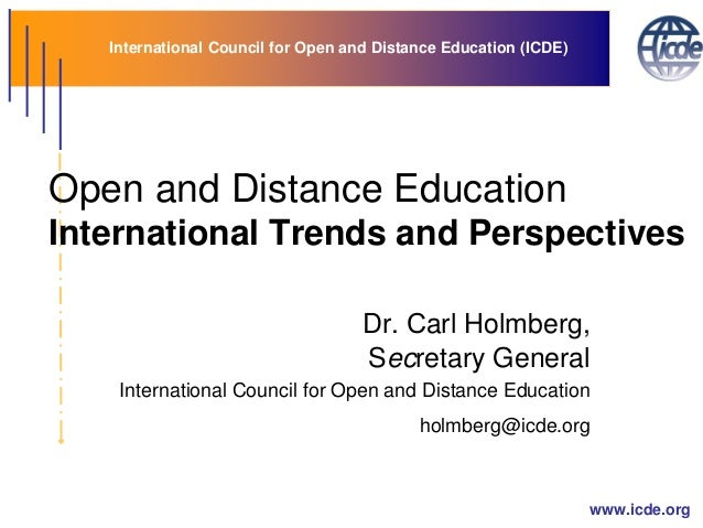 International Council for Open and Distance Education (ICDE) www.icde.org Open and Distance Education International Trends...