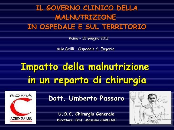 IL GOVERNO CLINICO DELLA MALNUTRIZIONE  IN OSPEDALE E SUL TERRITORIO   Roma – 10 Giugno 2011 Aula Grilli – Ospedale S. Eug...