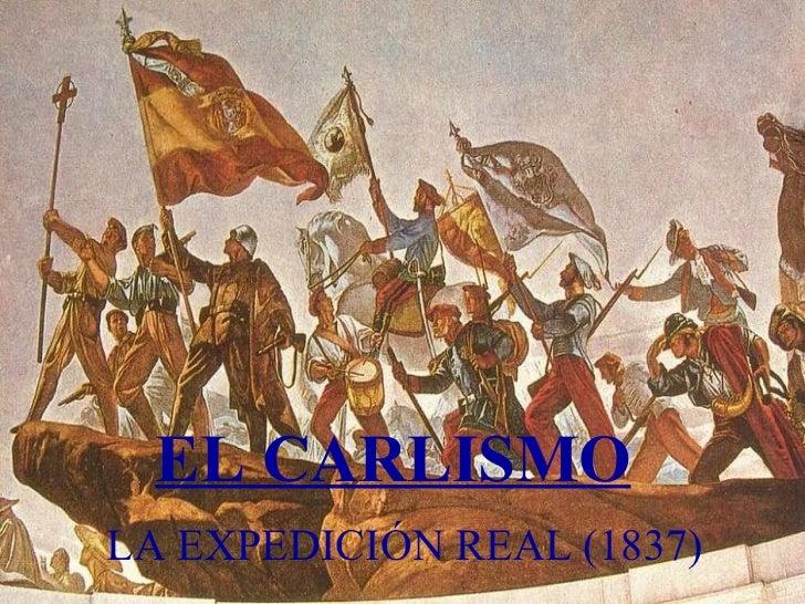 EL CARLISMO LA EXPEDICIÓN REAL (1837)