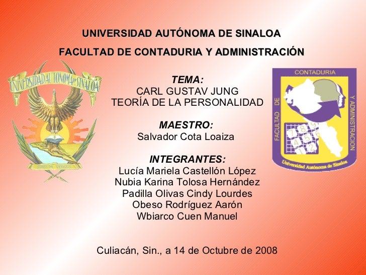TEMA: CARL GUSTAV JUNG TEORÍA DE LA PERSONALIDAD MAESTRO:   Salvador Cota Loaiza    INTEGRANTES:    Lucía Mariela Castelló...