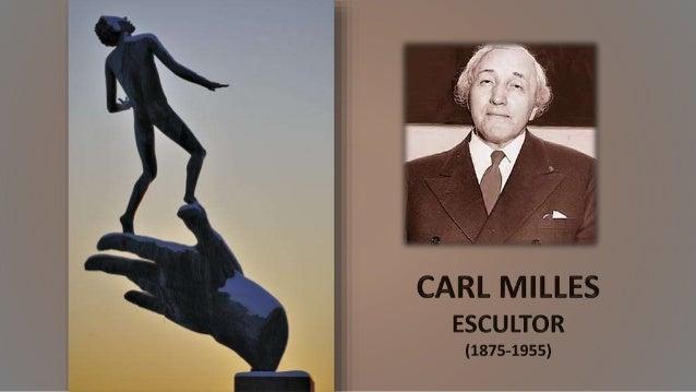 Carl Milles, (Lagg, 23 de junio de 1875 - Lidingö (Estocolmo), 19 de septiembre de 1955) fue un escultor sueco. Estudió es...