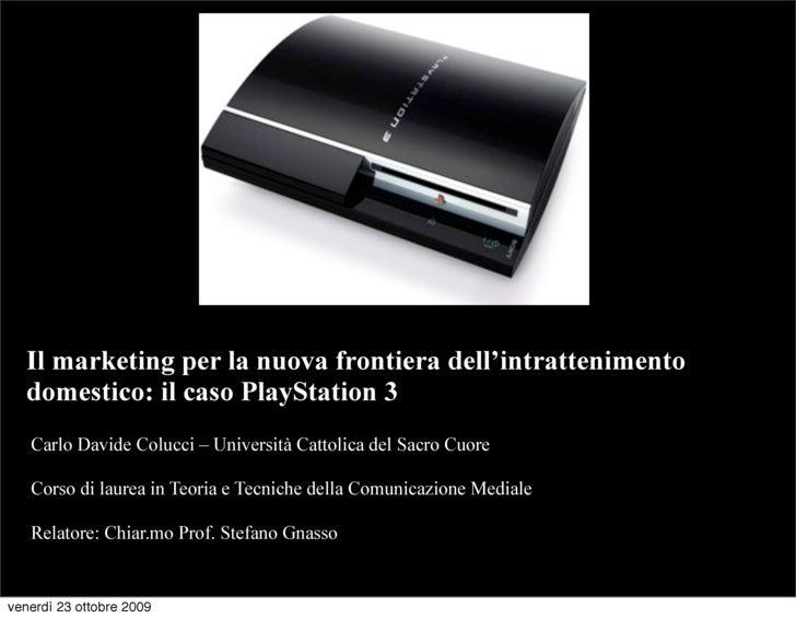 Carlo Davide Colucci - Marketing e PlayStation 3 - Tesicamp