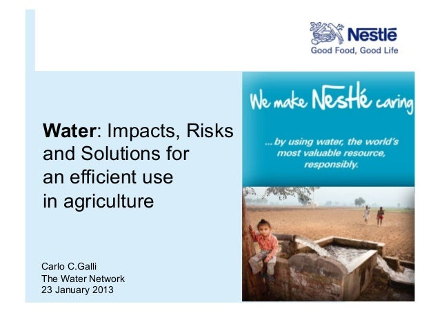 Water: Impacts, Risksand Solutions foran efficient usein agricultureCarlo C.GalliThe Water Network23 January 2013