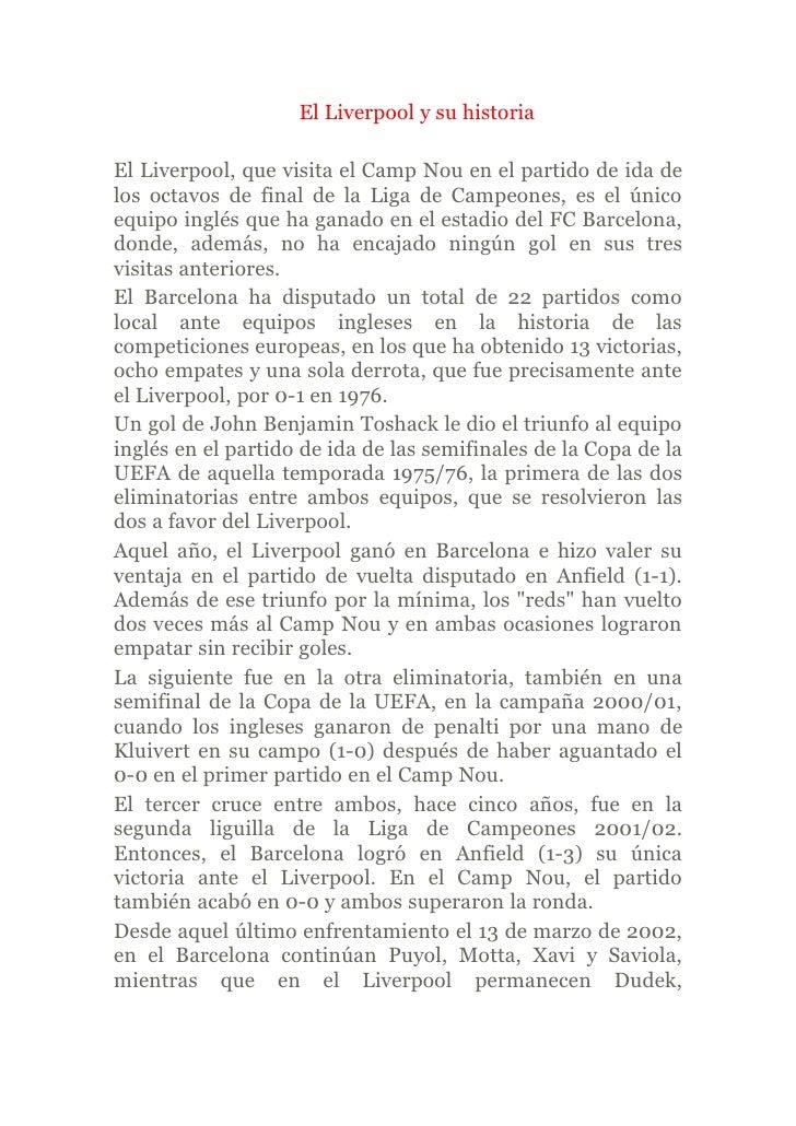 El Liverpool y su historia  El Liverpool, que visita el Camp Nou en el partido de ida de los octavos de final de la Liga d...