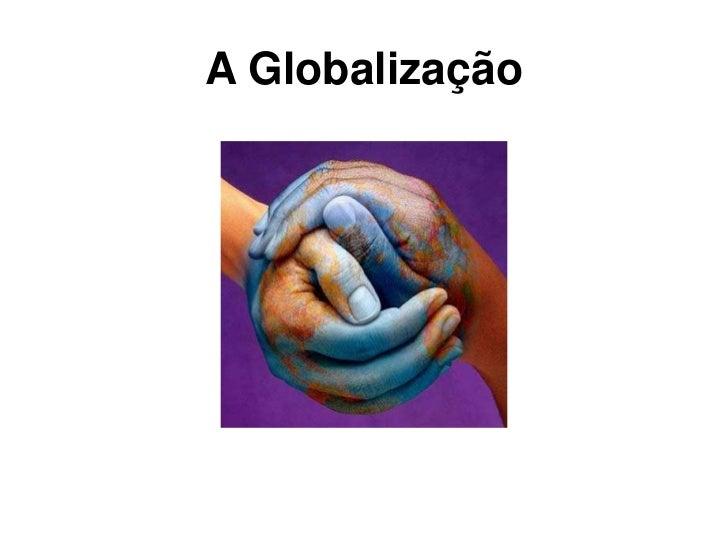 A Globalização <br />