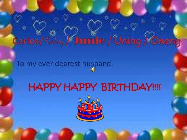 To my ever dearest husband, HAPPY HAPPY BIRTHDAY!!!!