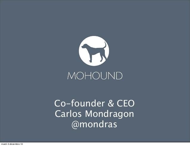 Growth Hacking Paris #2 : Mobile Growth Hacking by Carlos Mondragón