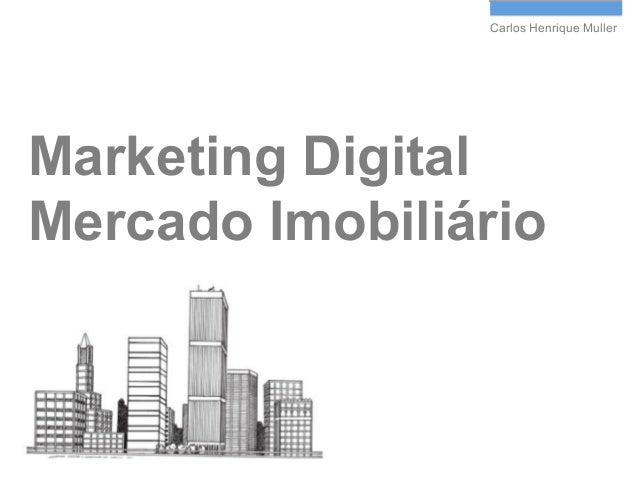 Carlos Henrique Muller  Marketing Digital Mercado Imobiliário