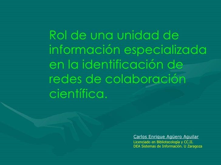 Presentación - Rol de una unidad de información especializada en la identificación de redes de colaboración científica