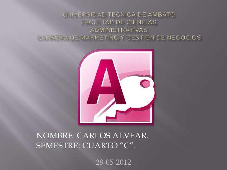 """NOMBRE: CARLOS ALVEAR.SEMESTRE: CUARTO """"C"""".           28-05-2012"""