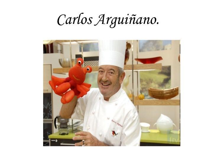 Carlos Arguiñano.