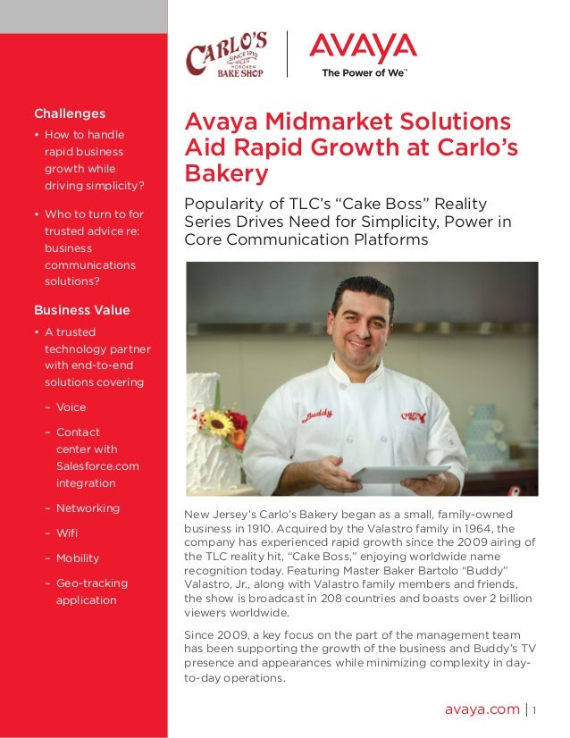 "Avaya Midmarket Solutions Aid Rapid Growth at Carlo's Bakery Popularity of TLC's ""Cake Boss"" Reality Series Drives Need fo..."