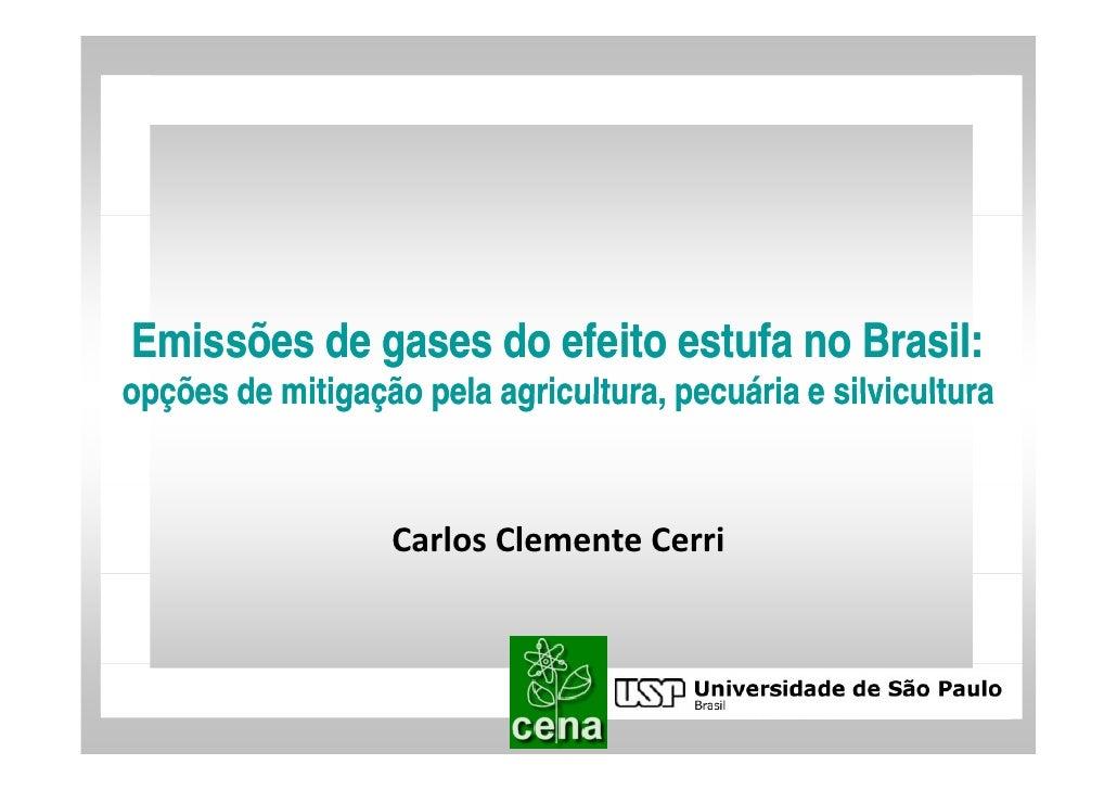Emissões de gases do efeito estufa no Brasil: opções de mitigação pela agricultura, pecuária e silvicultura               ...