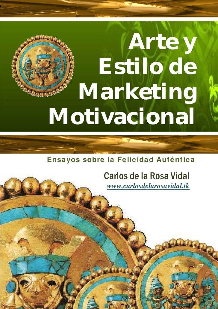 Arte y                                  Estilo de  MarketingMotivacionalEnsayos sobre la Felicidad Auténtica            ...