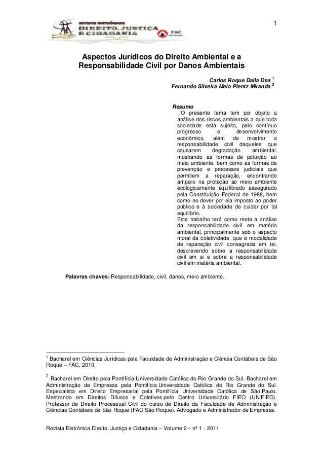 Revista Eletrônica Direito, Justiça e Cidadania – Volume 2 – nº 1 - 2011 1 Aspectos Jurídicos do Direito Ambiental e a Res...