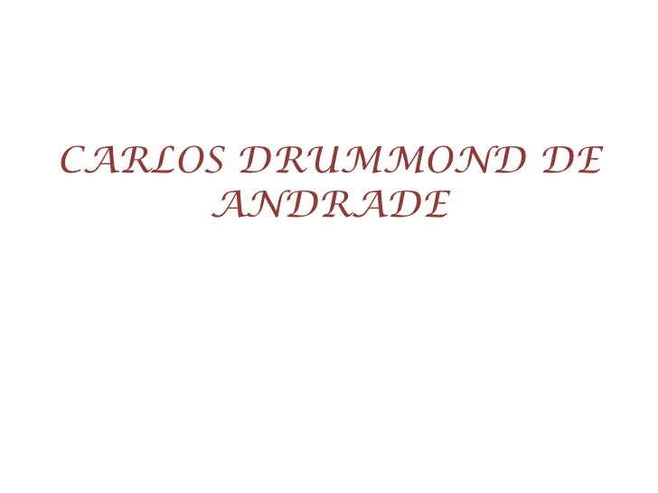 CARLOS DRUMMOND DE ANDRADE<br />