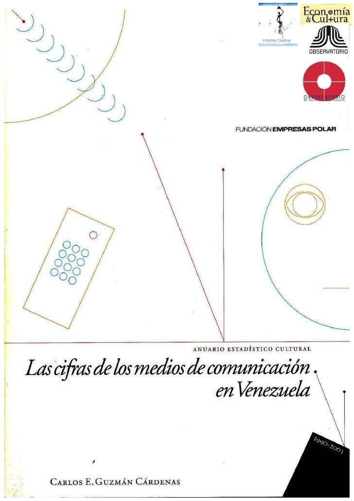 Carlos Enrique Guzmán Cárdenas Las Cifras de los Medios Comunicacion en Venezuela 1990 2003