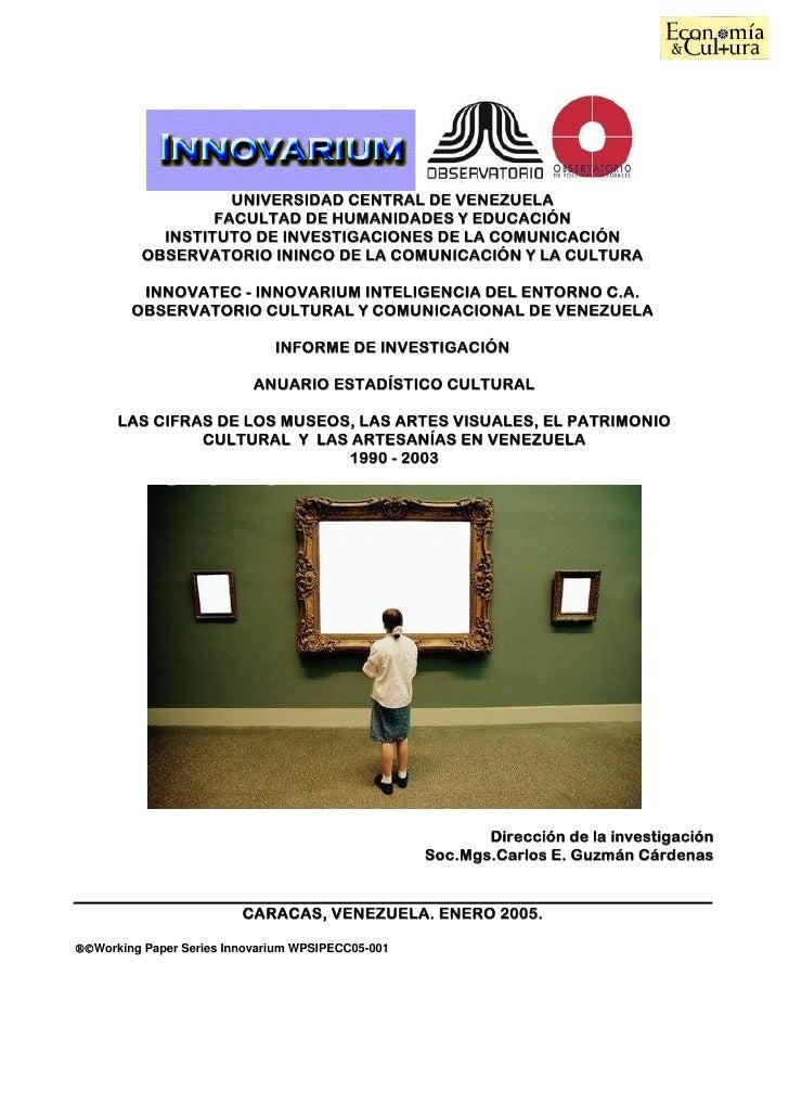 Carlos Enrique Guzmán Cárdenas Las Cifras de los Museos y Artes Visuales Venezuela 2005