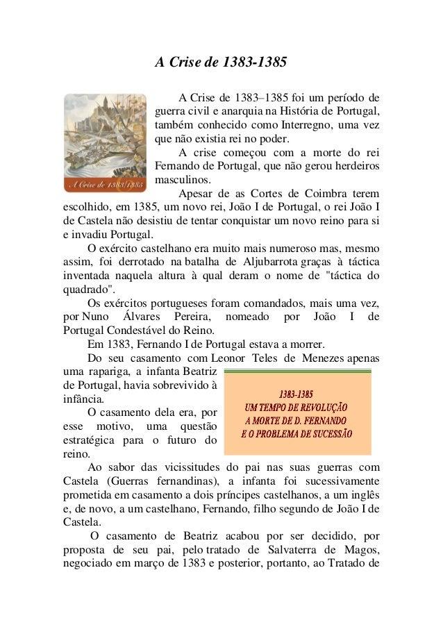 A Crise de 1383-1385 A Crise de 1383–1385 foi um período de guerra civil e anarquia na História de Portugal, também conhec...