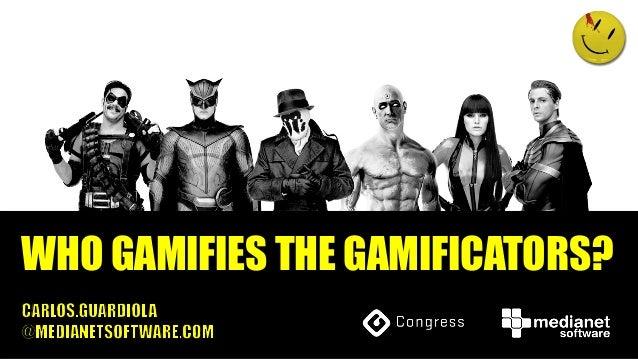 "GWC14: Carlos Guardiola - ""Who gamifies the gamificators?"