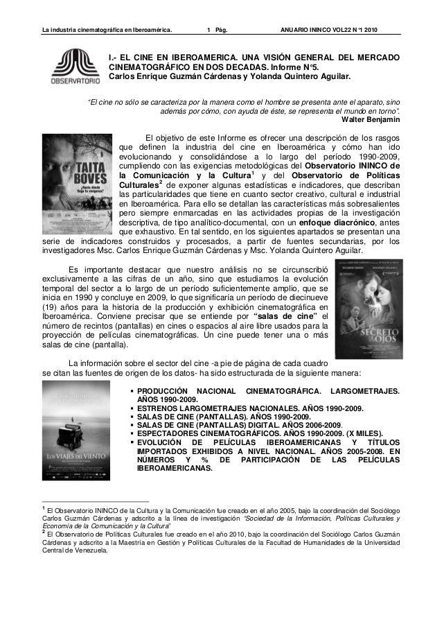 La industria cinematográfica en Iberoamérica. 1 Pág. ANUARIO ININCO VOL22 N°1 2010 I.- EL CINE EN IBEROAMERICA. UNA VISIÓN...