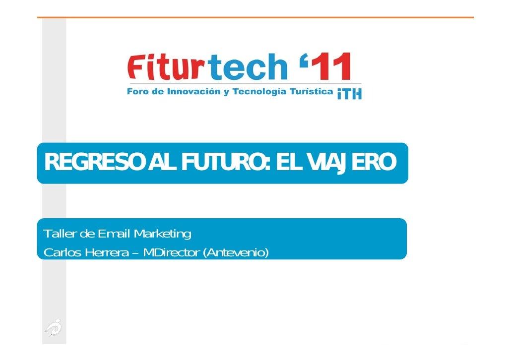 Taller de Email Marketing en el turismo - Carlos Herrera (MDirector - Antevenio)