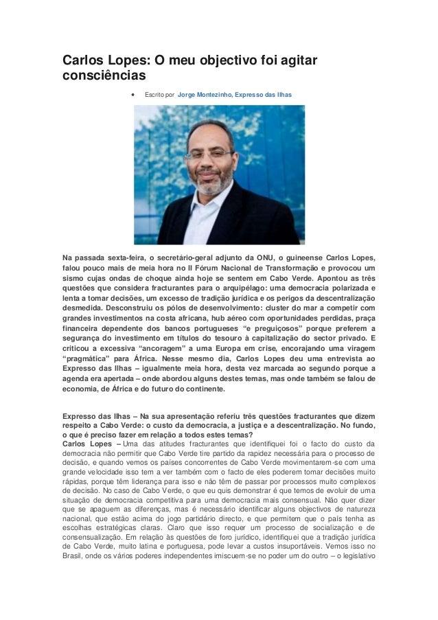 """Carlos lopes  o meu objectivo foi agitar consciências (Em entrevista ao Jornal Expresso das Ilhas"""""""