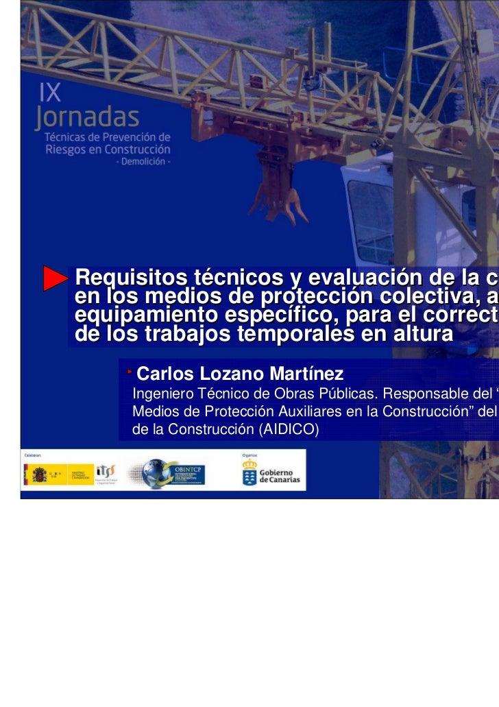 Requisitos técnicos y evaluación de la conformidad,en los medios de protección colectiva, auxiliares yequipamiento específ...