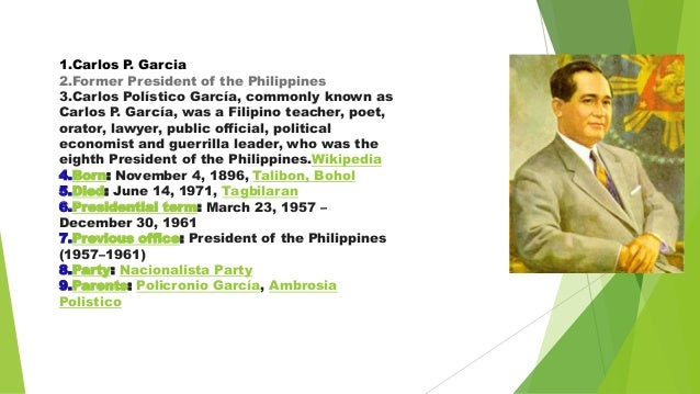 political contribution of president carlos p garcia Best answer: at the time of the sudden death of president ramon magsaysay, vice-president and foreign affairs secretary carlos p garcia.