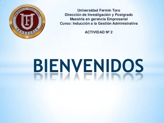 Universidad Fermín Toro    Dirección de Investigación y Postgrado       Maestría en gerencia Empresarial  Curso: Inducción...