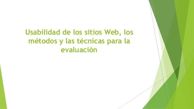 Usabilidad de los sitios Web, los métodos y las técnicas para la evaluación