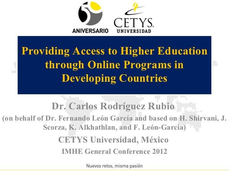 Providing access to higher education through online programs in developing countries - Carlos Rodríguez Rubio (on behalf of Fernando León García and based on H. Shirvani, J. Scorza, K. Alkhathlan, and F. León-García)