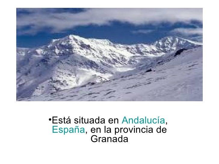 <ul><li>Está situada en  Andalucía ,  España , en la provincia de Granada </li></ul>