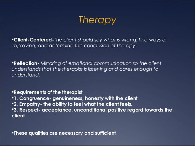 the pros and cons of using the client centered therapy Techniques client-centered therapy active listening started by carl rogers in 1961 and 1980 focuses on the what are some pros and cons of humanistic therapy the.