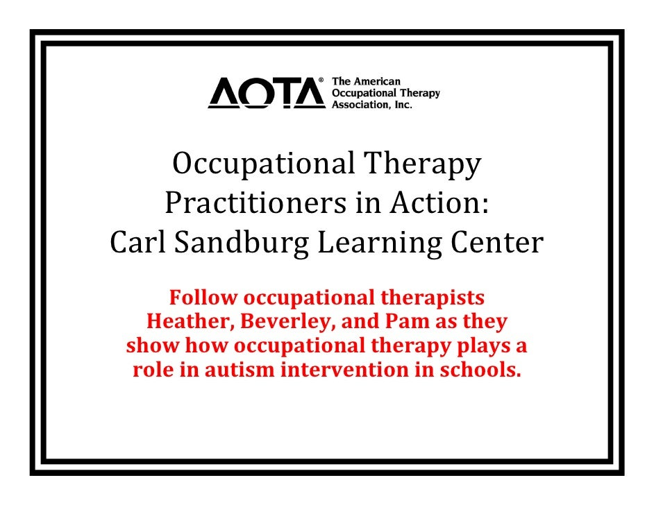 Occupational Therapy      Practitioners in Action:  Carl Sandburg Learning Center       Follow occupational therapists    ...