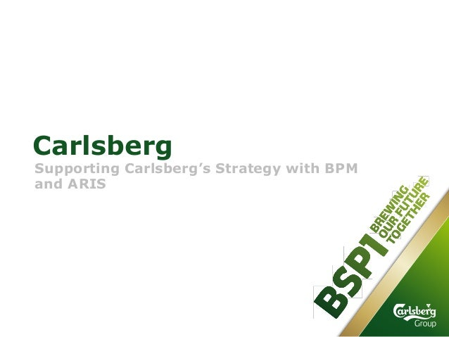 Carlsberg  Supporting Carlsberg's Strategy with BPM and ARIS