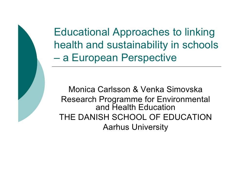 Educational Approaches to linking health and sustainability in schools – a European Perspective     Monica Carlsson & Venk...