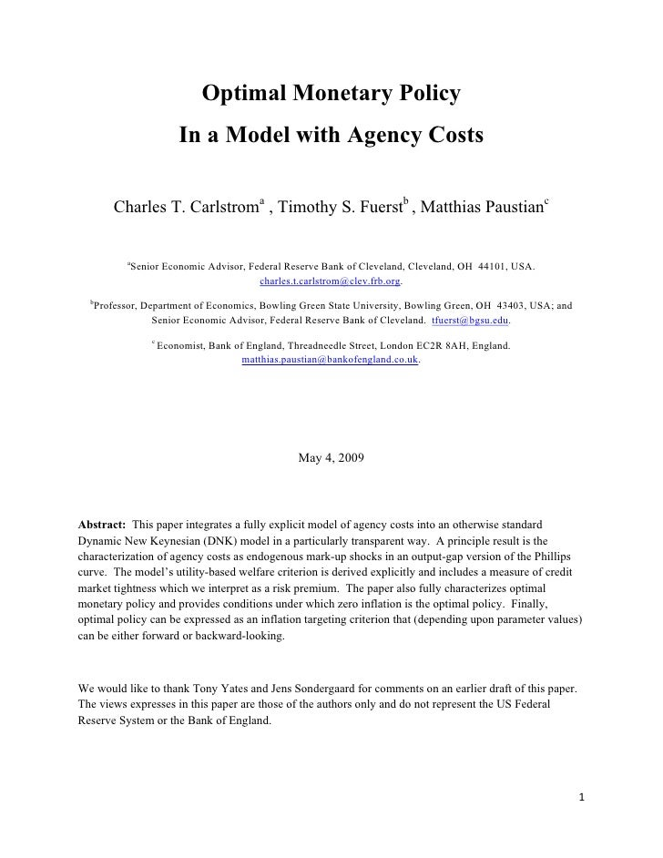 Optimal Monetary Policy                             In a Model with Agency Costs           Charles T. Carlstroma , Timothy...