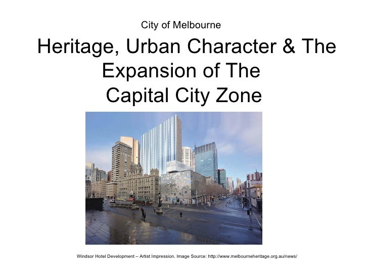 City of MelbourneHeritage, Urban Character & The       Expansion of The       Capital City Zone    Windsor Hotel Developme...