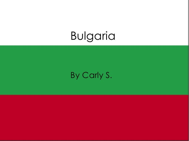 Bulgaria By Carly S.