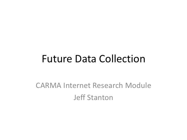 Carma internet research module: Future data collection