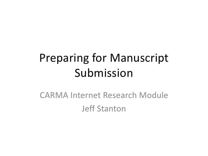 Preparing for Manuscript Submission<br />CARMA Internet Research Module<br />Jeff Stanton<br />